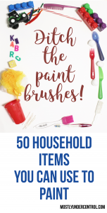 50 household items you can use to paint - with a video! There are tons of things around your house you could use to paint and here is a printable list of 50 of them. Grab the washable paint and let your kids go at it! #paintingathome #paintbrushalternatives #painting #paint #paintingwithtoddlers #paintingwithpreschoolers #paintingforfun #processnotproduct
