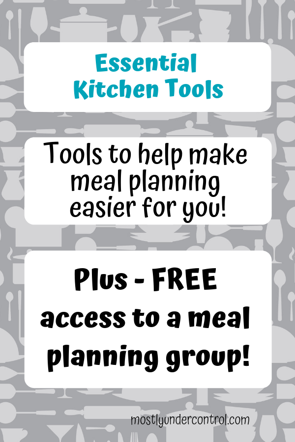 Essential kitchen tools - plus access to a free meal planning group!