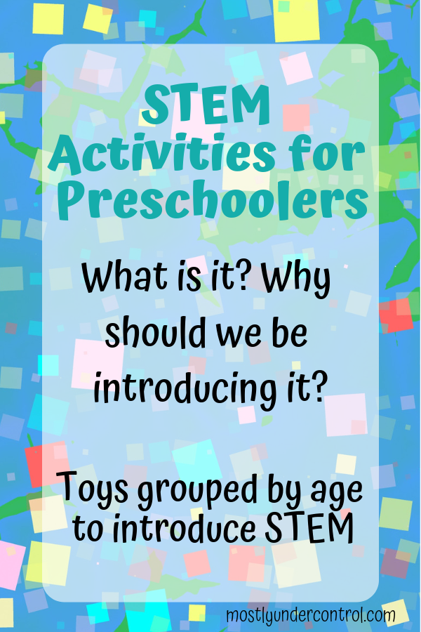 STEM Activities for preschoolers. What is and why should we be introducing it? A list of STEM toys!