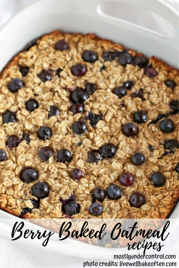 "Arial view of blueberry banana baked oatmeal with text saying ""berry baked oatmeal recipes."""