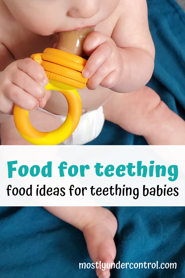 "Arial view of baby holding a teething pacifier with text ""food for teething - food ideas for teething babies"""