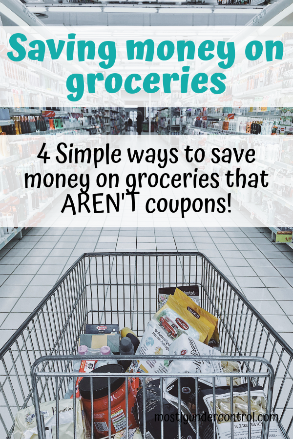 Saving money on groceries - 4 simple ways to save money on groceries!