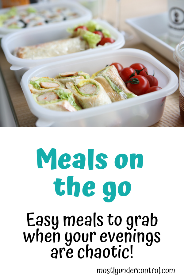 Meals on the go - easy meals to grab when your evenings are chaotic.