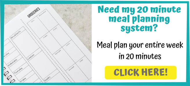 Need my 20 minute meal planning system? Meal plan your entire week in just 20 minutes. CLICK HERE!