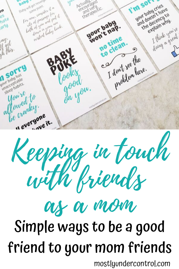 Keeping in touch with friends as a mom. Simple ways to be a good friend to your fellow mom friends.