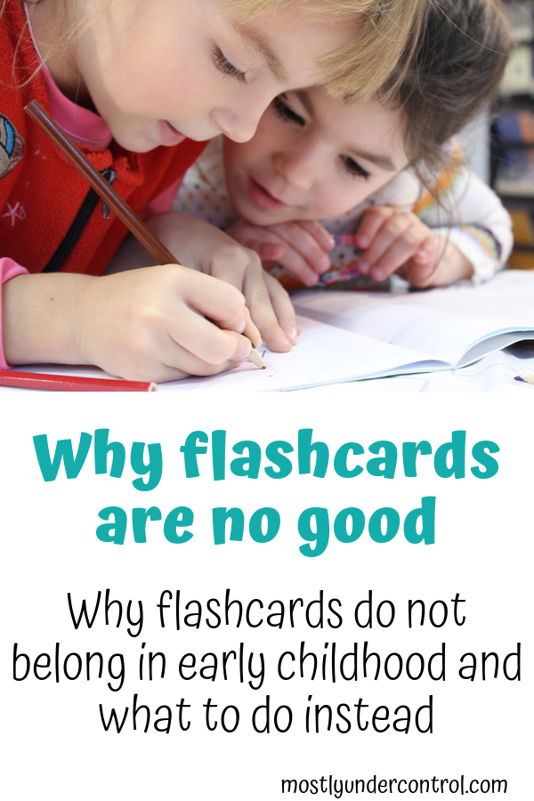 Why flashcards are no good - why flashcards do not belong in early childhood and what to do instead.