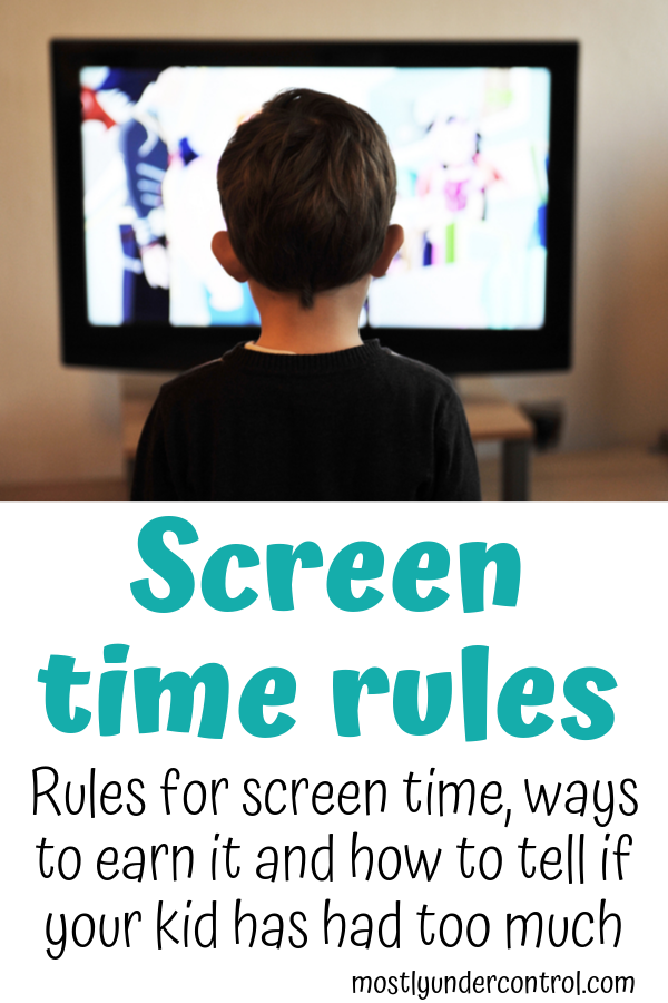 Screen time rules - rules for screen time, ways to earn it and how to tell if your kid has had enough