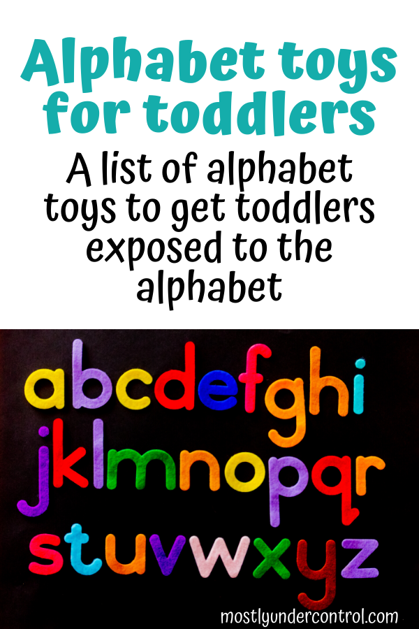 Alphabet toys for toddlers - a list of alphabet toys to get toddlers exposed to the alphabet.