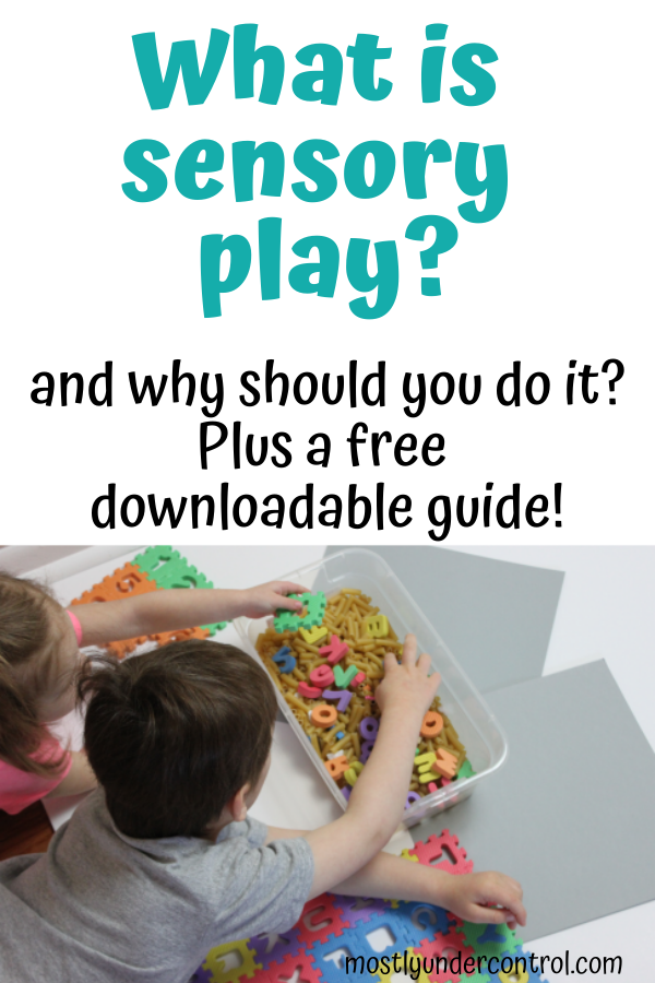 What is sensory play and why should you do it? Plus a free downloadable guide!