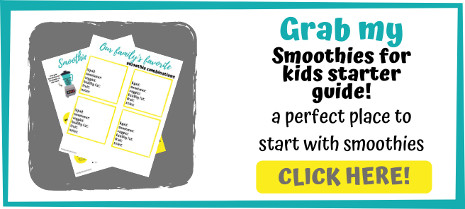 Grab my smoothies for kids starter guide! a perfect place to start with smoothies for kids