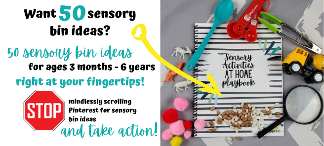 Want 50 sensory bin ideas? 50 sensory bin ideas right at your fingertips! Stop mindlessly scrolling Pinterest for sensory bin ideas and take action!
